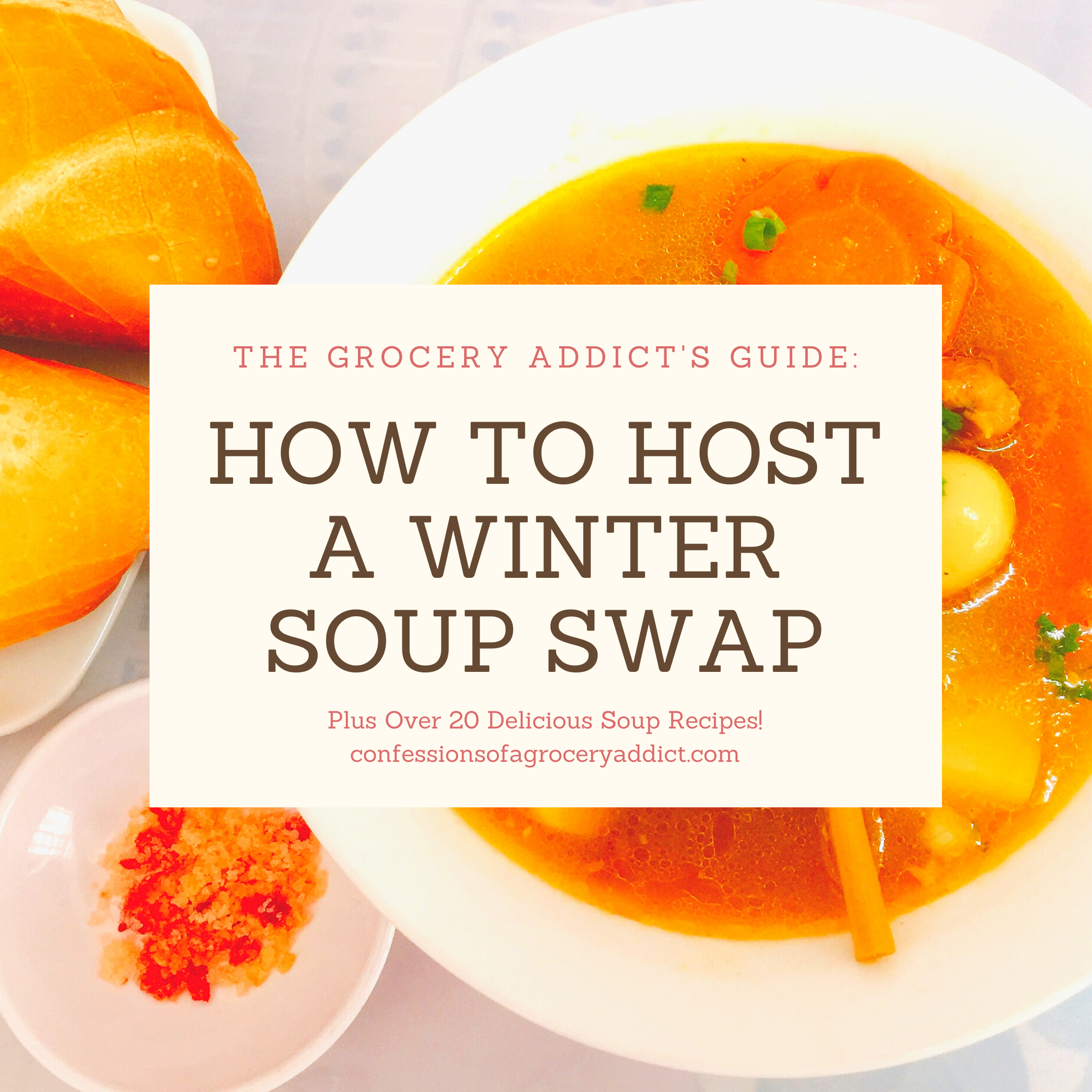 """square photo of soup with text overlay reading """"how to host a winter soup swap"""""""